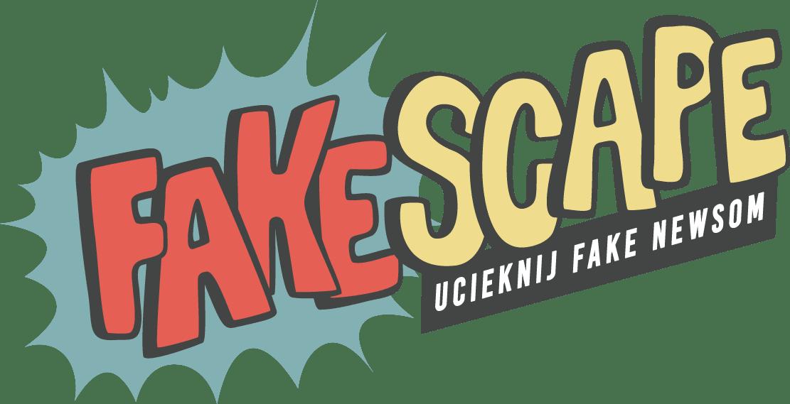 Fakescape - ucieknij fake newsom