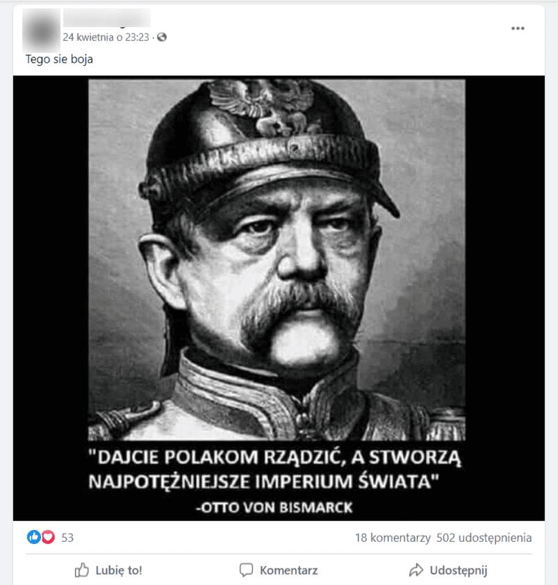 """Zrzut ekranu zFacebooka. Grafika przedstawia XIX-wiecznego polityka Otto von Bismarcka. Dografiki dołączono sugestie, żewspomniany polityk jest autorem następujących słów: """"Dajcie Polakom rządzić, astworzą najpotężniejsze imperium świata""""."""