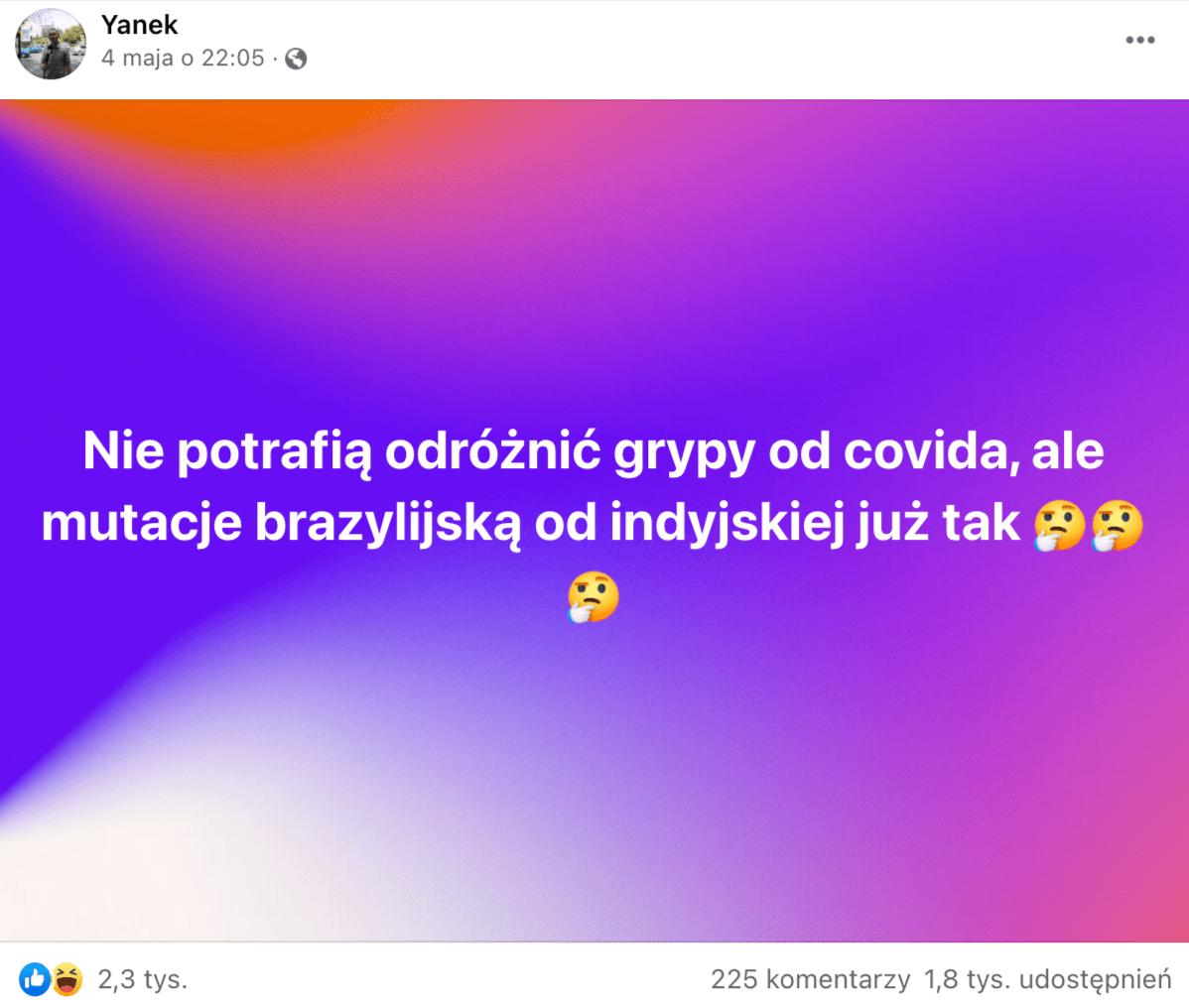 """Post zgrafiką opublikowany naportalu """"Yanek"""". Nafioletowo-różowej planszy napis: """"Nie potrafią odróżnić grypy od covida, alemutacje brazylijską od indyjskiej już tak""""."""