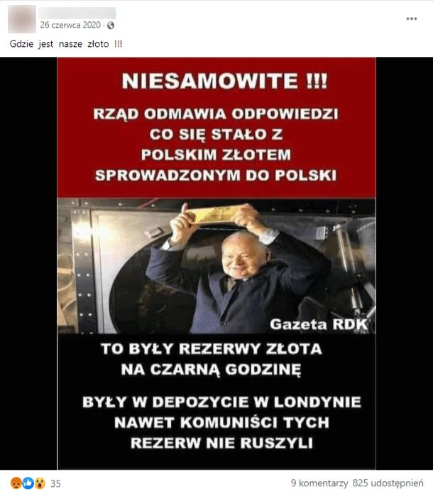 Zrzut ekranu posta naFacebooku. Doposta dołączono grafikę, przedstawiającą prezesa NBP Adama Glapińskiego. Ubrany wgarnitur trzyma wdłoniach nadgłową sztabkę złota, stojąc przed wejściem doskarbca. Oprócz jego wizerunku, doposta dołączono rzekome informacje. Naposta zareagowało 35, askomentowało 9 osób, udostępniono go aż 825 razy.