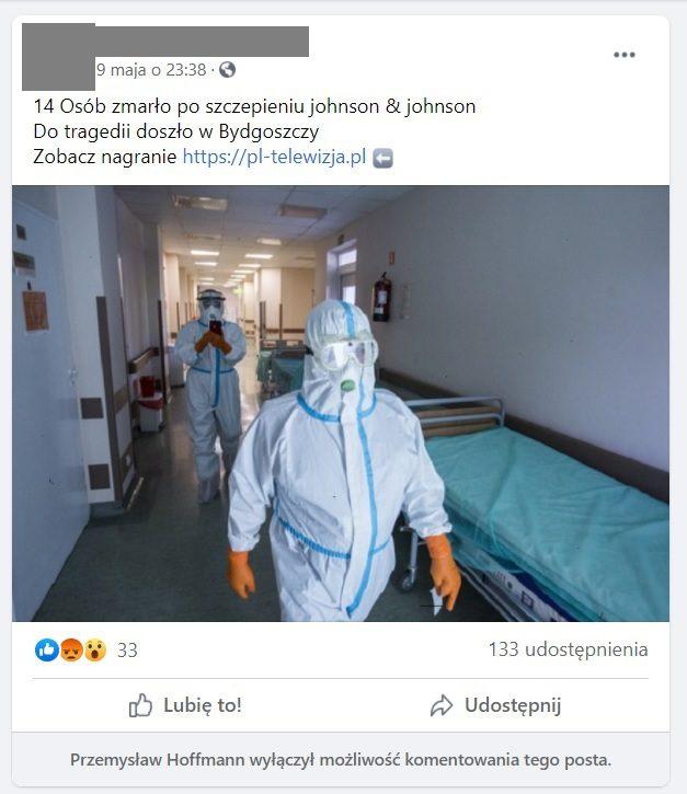 """Zrzut ekranu zFacebooka. Wpoście czytamy: """"14 Osób zmarło poszczepieniu johnson & johnson Dotragedii doszło wBydgoszczy Zobacz nagranie https://pl-telewizja.pl""""."""