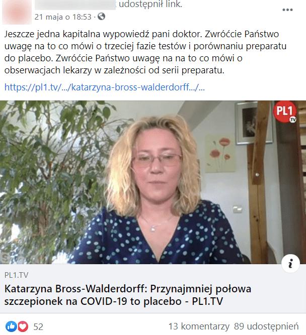 """Zrzut ekranu przedstawiający wpis naFacebooku zodnośnikiem dofilmu zudziałem Katrzyny Bross-Walderdroff. Film opatrzony okładką zwizerunkiem kobiety itytułem """"Katarzyna Bross-Walderdroff: Przynajmniej połowa szczepionek naCOVID-19 to placebo""""."""