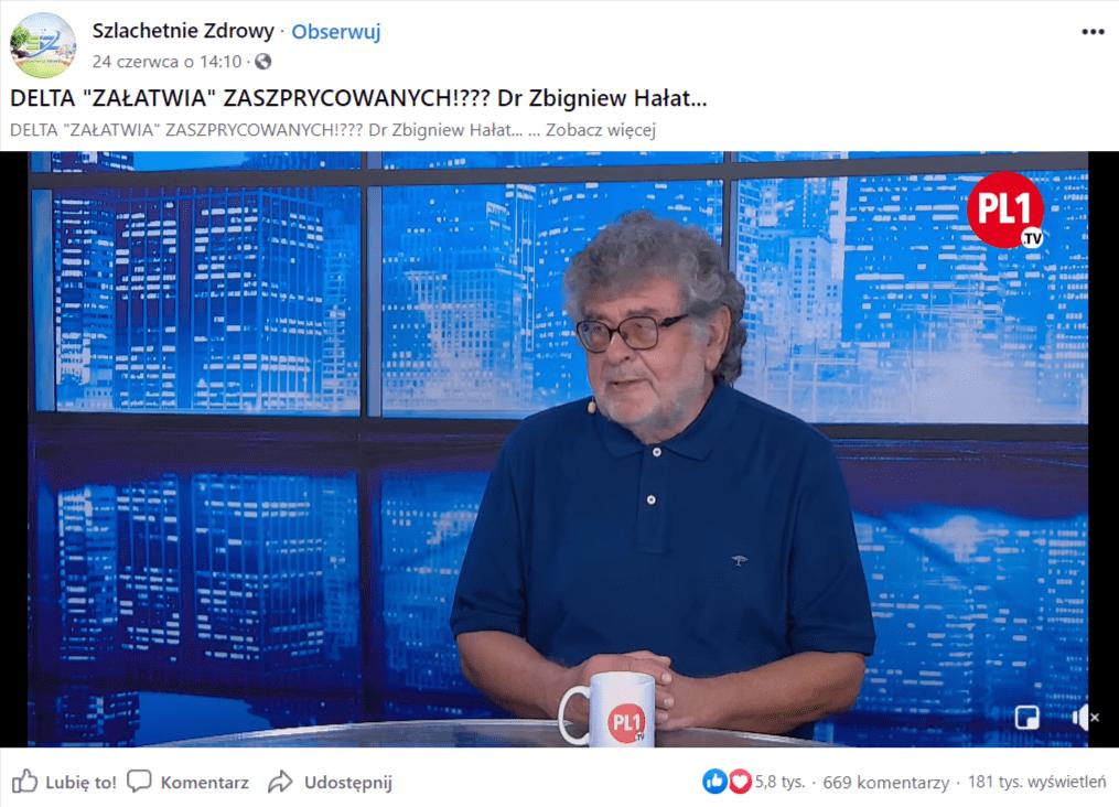 Zrzut ekranu przedstawiający wpis naprofilu Szlachetnie Zdrowy zdołączonym filmem zPL1.TV, naktóry zareagowało ponad 5,8 tys. osób. Nauchwyconym zrzucie widać Zbigniewa Hałata, który siedzi wstudiu nagraniowym ubrany wniebieską koszulę naniebieskim tle.