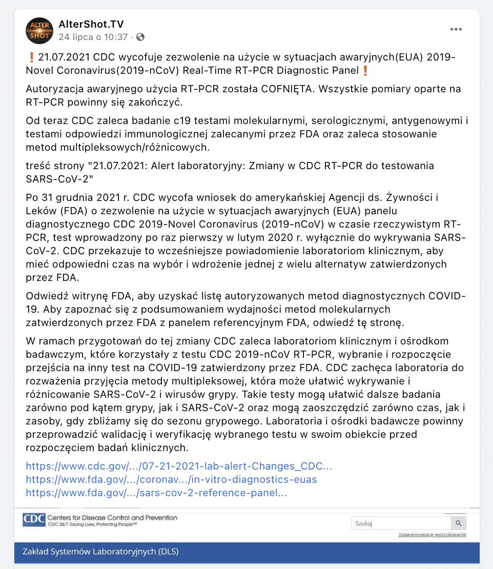 """Zrzut ekranu posta opublikowanego naFacebooku. Czytamy wnim m.in.: """"21.07.2021 CDC wycofuje zezwolenie naużycie wsytuacjach awaryjnych(EUA) 2019-Novel Coronavirus(2019-nCoV) Real-Time RT-PCR Diagnostic Panel! Autoryzacja awaryjnego użycia RT-PCR została COFNIĘTA. Wszystkie pomiary oparte naRT-PCR powinny się zakończyć""""."""