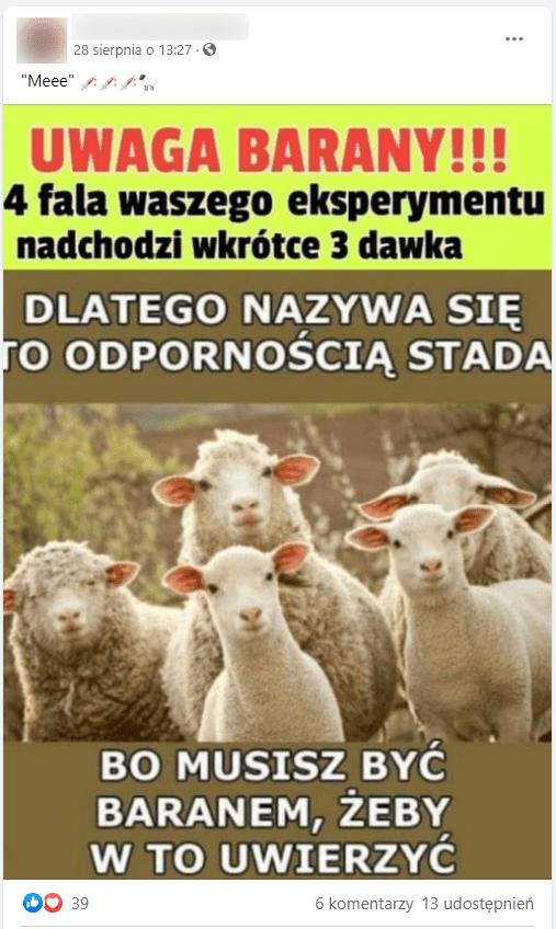 """Zrzut ekranu posta naFacebooku: opublikowano wnim grafikę ze zdjęciem owiec ipodpisem: """"UWAGA BARANY!!! 4 fala waszego eksperymentu nadchodzi wkrótce 3 dawka DLATEGONAZYWA SIĘ TO ODPORNOŚCIĄ STADA BOMUSISZ BYĆ BARANEM, ŻEBY WTO UWIERZYĆ""""."""